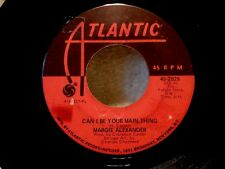MARGIE ALEXANDER Can I Be Your Main Thing / It Can't Last Forever 45rpm Soul '71