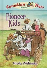 Canadian Flyer Adventures #6: Pioneer Kids