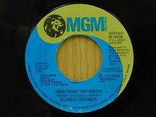 Gloria Gaynor 45 How High The Moon bw My Mans Gone on MGM
