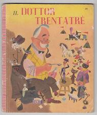 IL DOTTOR TRENTATRE PRINCIPATO EDITORE 1952 -L3140