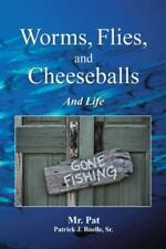 Worms, Flies, and Cheeseballs : And Life by Pat (2013, Hardcover)