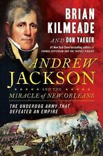 Andrew Jackson and the Miracle of New Orleans : The Underdog Army That Defeated