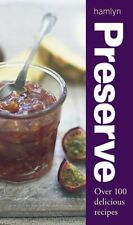 Preserve: Over 100 delicious recipes (Cookery)