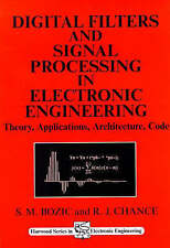Digital Filters and Signal Processing in Electronic Engineering: Theory, Applica