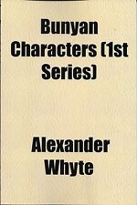Bunyan Characters by Alexander Whyte (2010, Paperback)