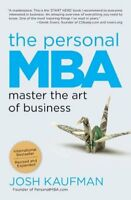 The Personal MBA: Master the Art of Business-Josh Kaufman