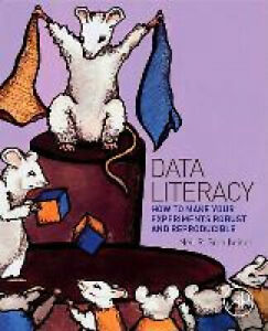 Data Literacy: How to Make Your Experiments Robust and Reproducible