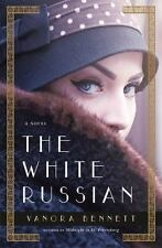 The White Russian : A Novel of Paris by Vanora Bennett (2017, Hardcover)