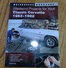 Motorbooks Workshop Weekend Projects for Your Classic Corvette 1953-1982