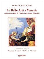 Le belle arti a Venezia nei manoscritti di Pietro e Giovanni Edwards -  ER