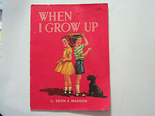 When I grow Up by Edith E Maddox Dated 1950 National Dairy Council Chicago, (**)