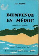 BIENVENUE EN MEDOC  LE GUIDE DE LA PRESQU ILE  J. GERMAIN  1973 */*