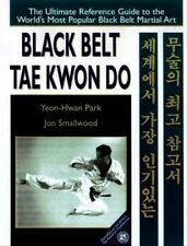Black Belt Tae Kwon Do: The Ultimate Reference Guide to the World's Most Popular