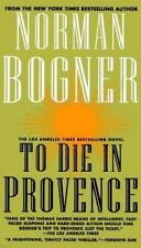 To Die in Provence by Norman Bogner (1999, Paperback) Ex-Library FREE SHIPPING