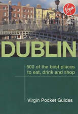 Dublin: 500 of the Best Places to Eat, Drink and Shop (Virgin Pocket Guides), ,
