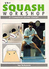 The Squash Workshop: A Complete Game Guide-ExLibrary