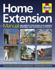Home Extension Manual: The Step-by-step Guide to Planning, Building and Manag.