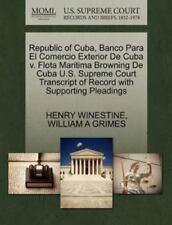 Republic of Cuba, Banco Para El Comercio Exterior de Cuba V. Flota Maritima Brow