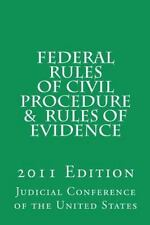 Federal Rules of Civil Procedure and Rules of Evidence: 2011 Edition