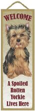 """Welcome A Spoiled Rotten YORKIE (Puppy Cut) Lives Here Wood SIGN/PLAQUE 5""""X15"""""""