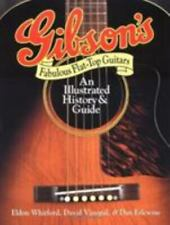 Gibson's Fabulous Flat-Top Guitars : An Illustrated History and Guide by...