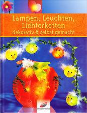 Dawidowski u. a. – Lampen, Leuchten, Lichterketten – dekorativ & selbst gemacht