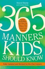 365 Manners Kids Should Know: Games, Activities, and Other Fun Ways to Help C...