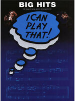 I Can Play That - BIG HITS - Easy Piano Sheet Music Book Songbook Pop Chart Film