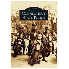 Images of America: Connecticut State Police by Jerry Longo (2013, Paperback)