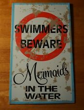 Swimmers Beware Mermaids In Water Nautical Beach Tropical Home Decor Sign New