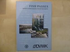 PASSES A POISSONS: Fish Passes, Design, Dimensions & Monitoring, 2002, TBE.