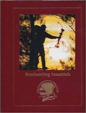 BOWHUNTING ESSENTIALS Hardcover Book Bow Hunting Archery North American Club NEW