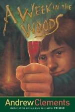 A Week in the Woods by Clements, Andrew