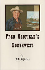 Book About Cowboy & Western Artist FRED OLDFIELD'S NORTHWEST
