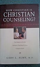 How Christian is Christian Counseling? - Gary L. Almy, M.D.