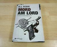 B. a. Robin: Mord am Lord - Ein Krimi der feinen englischen Art / Taschenbuch