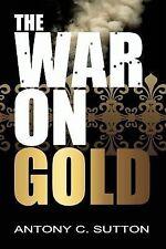 War on Gold: By Sutton, Antony