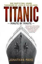 Titanic: Minute by Minute, Jonathan Mayo , Good | Fast Delivery