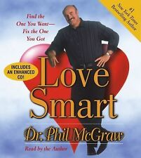 Love Smart : Find the One You Want--Fix the One You Got by Phil McGraw (2005, C…