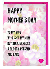 Funny Rude Joke Mothers Day Card For Your Wife - Who Expects A Present And Card