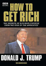 HOW TO GET RICH: THE SECRET OF BUSINESS SUCCESS., Trump, Donald A., Used; Very G