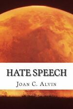 Hate Speech by Joan C. Alvin (2013, Paperback)
