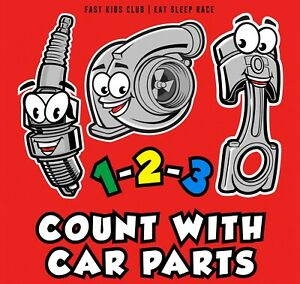 123 Count with Car Parts Numbers Book (Baby, Children's, Toddler Book)