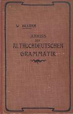 Braune: Abriss der Althochdeutschen Grammatik   1910