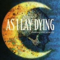 AS I LAY DYING - Shadows Are Security CD