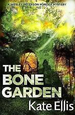 The Bone Garden: Number 5 in series (Wesley Peterson), Ellis, Kate, New Book