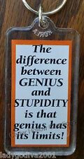 Keyfob-The difference between GENIUS and STUPIDITY is that genius has its limits
