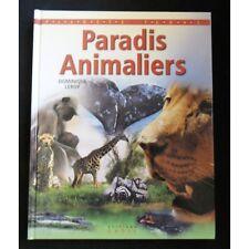 PARADIS ANIMALIERS par Dominique LEROY Les 5 Continents Planète TERRE Illustrés