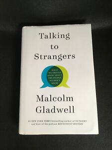 Talking to Strangers: What We Should Know About... by Malcolm Gladwell 2019