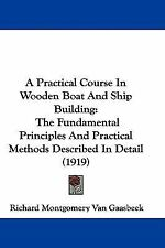 A Practical Course In Wooden Boat And Ship Building: The Fundamental-ExLibrary